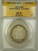 1874 Seated Liberty Silver Half Dollar Coin ANACS VG-8 Details Scratched Cleaned