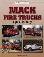 Mack Fire Trucks 1911-2005 An Illustrated History Book