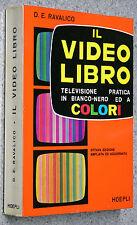 Ravalico IL VIDEO LIBRO - televisione pratica bianco/nero colori 8 Ed. HOEPLI TV