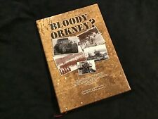 BLOODY ORKNEY. WWII ORKNEY ISLANDS SCAPA FLOW WARTIME POSTINGS NAVAL DEFENCE