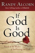 If God Is Good: Faith in the Midst of Suffering and Evil, Alcorn, Randy, Accepta