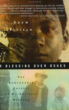 A Blessing over Ashes: The Remarkable Odyssey of My Unlikely Brother by Adam Fif