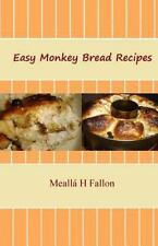EASY MONKEY BREAD RECIPES - FALLON, MEALLß H. - NEW PAPERBACK BOOK
