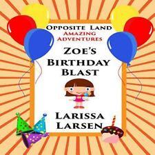 Adventures of Zoe: Opposite Land Amazing Adventures: Zoe's Birthday Blast by...