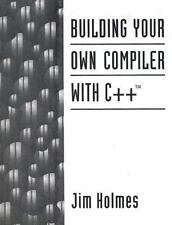 Building Your Own Compiler with C++