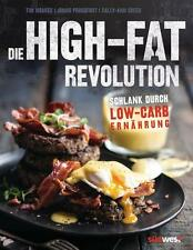 DIE HIGH-FAT REVOLUTION • Noakes & Proudfoot •  Schlank durch Low-Carb-Ernährung