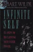 Infinite Self : 33 Steps to Reclaiming Your Inner Power by Stuart Wilde...