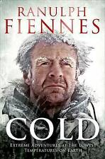 Cold: Extreme Adventures at the Lowest Temperatures on Earth by Sir Ranulph...