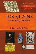 Tokaji Wine: Fame, Fate, Tradition-ExLibrary