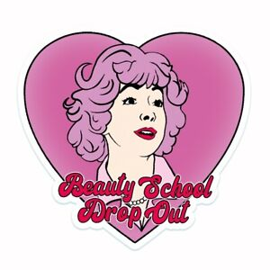 Frenchy Beauty School Drop Out Grease Heart Shaped Vinyl Sticker