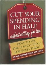 Cut Your Spending in Half Without Settling for Less How to Pay the Lowest Price.