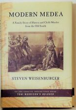 Modern Medea : A Family Story of Slavery & Child-Murder from the Old South