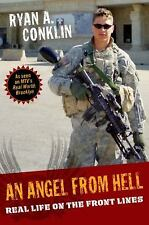An Angel from Hell : Real Life on the Front Lines by Ryan A. Conklin (2010, Har…
