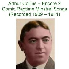 Arthur Collins – Encore 2  Comic Ragtime Minstrel Songs (1909-1911) - New CD