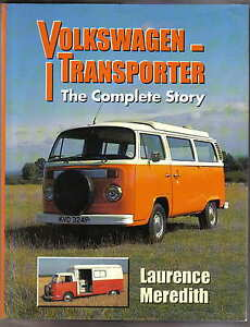 VW Volkswagen Transporter The Complete Story by Laurence Meredith Crowood 1998