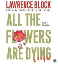 All the Flowers Are Dying by Lawrence Block (Audiobook CD Set, 2005)