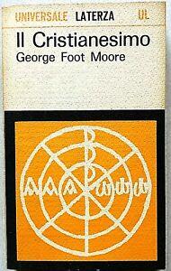 George Foot Moore Il cristianesimo Laterza UL 1964 Storia delle religioni