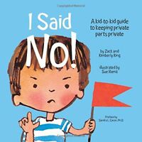 I Said No! A Kid-to-kid Guide to Keeping Private Parts Private by Kimberly Ki..