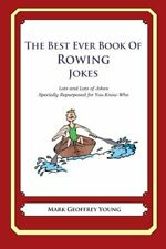 The Best Ever Book of Rower Jokes: Lots and Lots of J... by Young, Mark Geoffrey