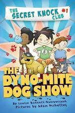 The Dyno-Mite Dog Show (The Secret Knock Club), Bonnett-Rampersaud, Louise, Good