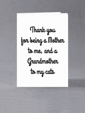Thank you for being a mother to me, and a grandmother to my cats