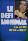 LE DEFI MONDIAL JEAN JACQUES SERVAN SHREIBER