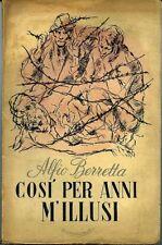 Cos� per anni m'illusi. Alfio Berretta. 1946. 90 pp. Macchie di umidit…