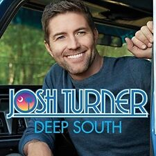 JOSH TURNER - DEEP SOUTH (CD) -  New Sealed
