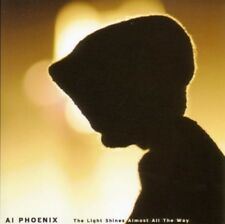 AI PHOENIX - THE LIGHT SHINES ALMOST ALL THE WAY  CD NEW+