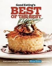 Good Eating's Best of the Best: Great Recipes of the Past Decade from the Chi...