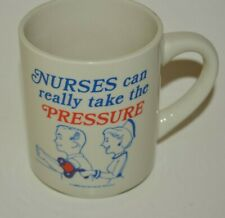 "Vintage ""Nurses Can Really Take the Pressure"" Coffee Mug Hospital Dr 1992 Rare"
