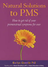 Natural Solutions to PMS: How to Get Rid of Your Premenstrual Symptoms   E3