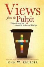 Views from the Pulpit by John W. Krueger (2012, Paperback)