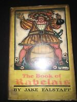 THE BOOK OF RABELAIS BY JAKE FALSTAFF 1928-H/C-1ST EDITION -D/J-Signed