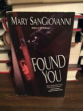 Found You by Mary SanGiovanni, PB, 2008