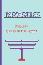 Poemetree : Poems by Robert David Wright by Robert David Wright (2009,...