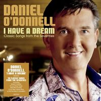 DANIEL O'DONNELL I HAVE A DREAM CD (PRE-ORDER For Release On October 28th 2016)