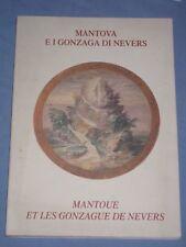 MANTOVA E I GONZAGA DI NEVERS - Catalogo mostra 1999   (E4)