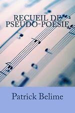 Recueil de Pseudo-Poésie by Patrick Belime (2017, Paperback)