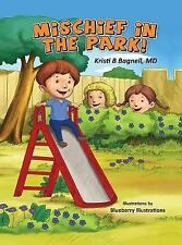 Mischief in the Park!: By Bagnell, Kristi B.