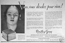PUBLICITÉ LES PRODUITS DE BEAUTÉ DOROTHY GRAY VOUS VOUS DÉSOLEZ POUR RIEN