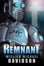 The Remnant by William Michael Davidson (ARC Paperback) IN STOCK