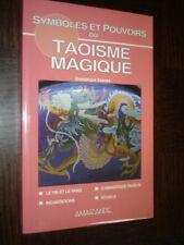 SYMBOLES ET POUVOIRS DU TAOISME MAGIQUE - D. Szenes 1993