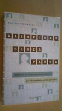 ALZHEIMER SENZA PAURA manuale di aiuto per i familiari - libro