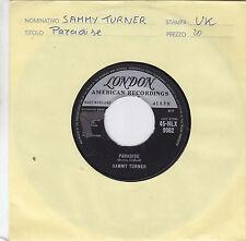 "SAMMY TURNER - paradise / i'd be a fool again 45"""