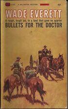 BULLETS FOR THE DOCTOR, Wade Everett  western novel  1965-free ship usa