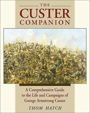 The Custer Companion: A Comprehensive Guide to the Life of George Arms-ExLibrary