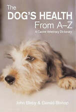 NEW Dog'S Health From A To Z: A Canine Veterinary Dictionary by Gerald Bishop