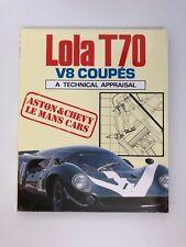 LOLA T70 V8 COUPES A TECHNICAL APPRAISAL Ian Bamsey ISBN:0854298398 Car Book