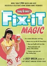 Joey Green's Fix-It Magic: More than 1,971 Quick-and-Easy Household Solutio